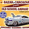 Bazar de la Carcacha Old School Garage Junio 2016