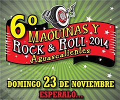 6th Machines and Rock & Roll 2014 Aguascalientes